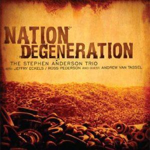 Nation Degeneration – Stephen Anderson Trio