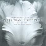 Purer Than Purest Pure - Choral Works of Daniel Asia