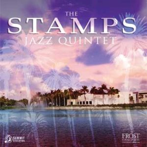 Stamps Jazz Quintet – The Stamps Jazz Quintet of the Frost School of Music