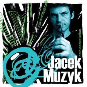 Horn Constellation – Jacek Muzyk