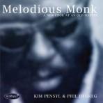 Melodious Monk - Kim Pensyl & Phil DeGreg