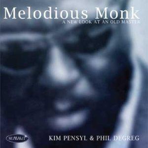 Melodious Monk – Kim Pensyl & Phil DeGreg