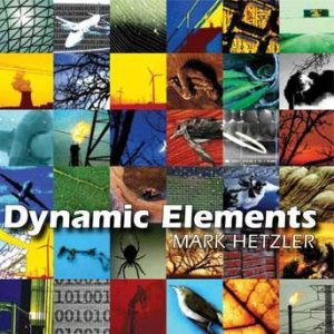 Dynamic Elements – Mark Hetzler