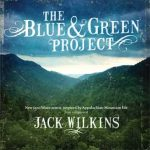 The Blue & Green Project – Jack Wilkins