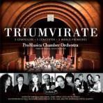 Triumvirate - ProMusica Chamber Orchestra