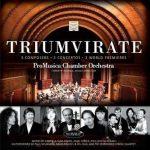 Triumvirate – ProMusica Chamber Orchestra