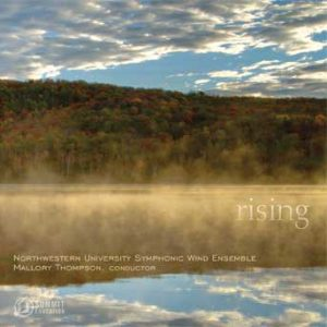 Rising – Northwestern University Symphonic Wind Ensemble