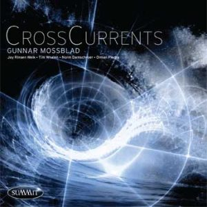 CrossCurrents – Gunnar Mossblad & CrossCurrents