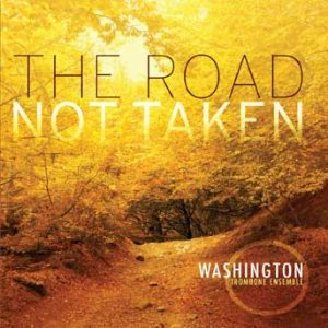 The Road Not Taken – Washington Trombone Ensemble