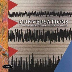 Conversations – Gail Williams & Daniel Perantoni