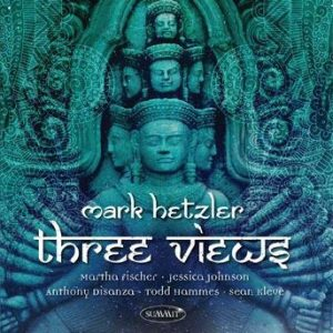 Three Views – Mark Hetzler