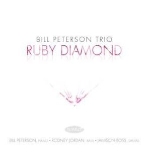 Ruby Diamond – Bill Peterson Trio