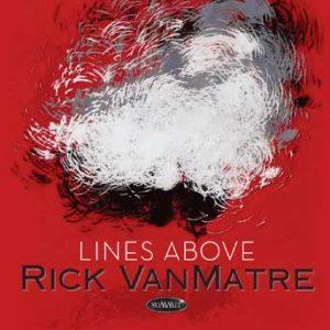 Lines Above – Rick VanMatre
