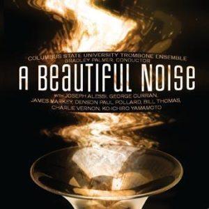 A Beautiful Noise – Columbus State University Trombone Ensemble with soloists