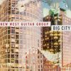 Big City - New West Guitar Group