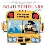 Road Scholars - Stan Kenton Alumni Band