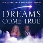Dreams Come True-EP - Rebecca Holden and Abraham McDonald