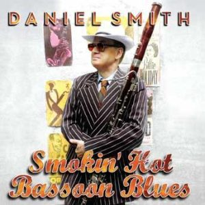 Smokin' Hot Bassoon Blues – Daniel Smith