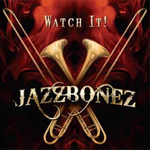 Watch It! – JazzBonez