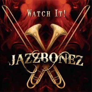Watch It! – JazzBonez