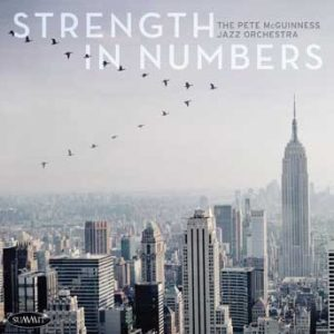 Strength In Numbers – Pete McGuinness Jazz Orchestra
