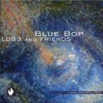 Blue Bop - LDB3 and Friends