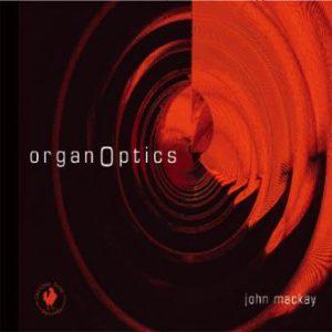 OrganOptics – John Mackay