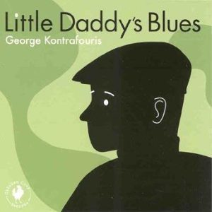 Little Daddy's Blues – George Kontrafouris