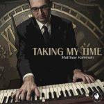 Taking My Time – Matthew Kaminski