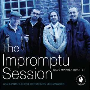 The Impromptu Session – Wade Mikkola Quartet