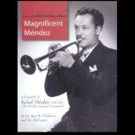 Magnificent Mendez – biographical information on Rafael Mendez