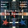 Chamber Music of Eric Ewazen - American Brass Quintet
