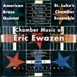 Chamber Music of Eric Ewazen – American Brass Quintet