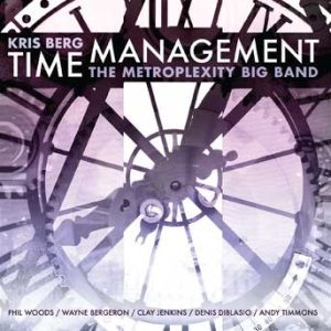 Time Management – Kris Berg and the Metroplexity Big Band