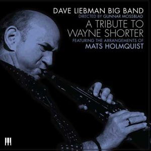 A Tribute to Wayne Shorter – Dave Liebman Big Band