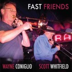 Fast Friends - Wayne Coniglio & Scott Whitfield