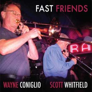 Fast Friends – Wayne Coniglio & Scott Whitfield