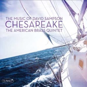 Chesapeake: the Music of David Sampson – American Brass Quintet