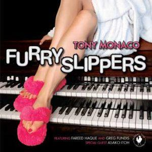 Furry Slippers – Tony Monaco