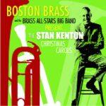 The Stan Kenton Christmas Carols - Boston Brass