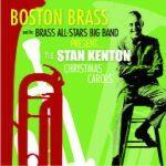 The Stan Kenton Christmas Carols – Boston Brass