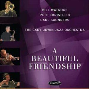 A Beautiful Friendship – Gary Urwin Jazz Orchestra