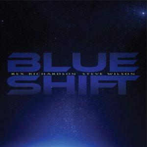 Blue Shift – Rex Richardson and Steve Wilson