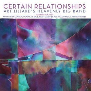 Certain Relationships – Art Lillard's Heavenly Big Band