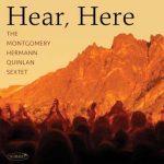 Hear, Here - Montgomery, Hermann, Quinlan Sextet