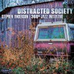 Distracted Society - Stephen Anderson-360° Jazz Initiative