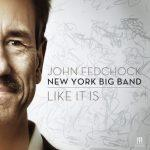 Like It Is - John Fedchock New York Big Band