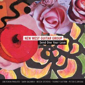Send One Your Love – New West Guitar Group