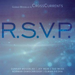R.S.V.P. – Gunnar Mossblad & CrossCurrents