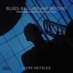Blues, Ballads and Beyond - Mark Hetzler